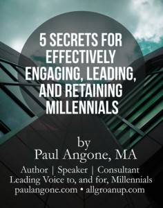 5 Secrets to Engaging, Leading, and Retaining Millennials----Free Report
